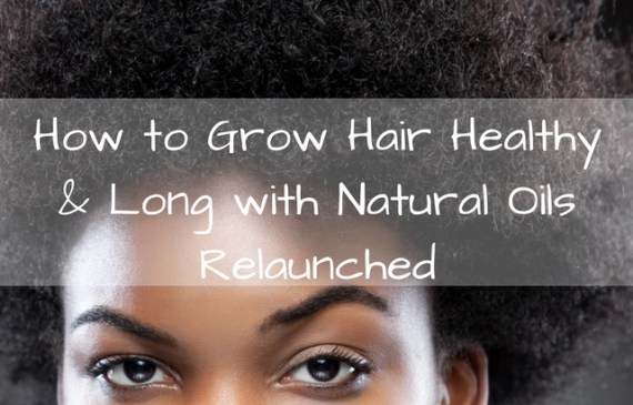 how-grow-hair-healthy-and-long-with-natural-oils
