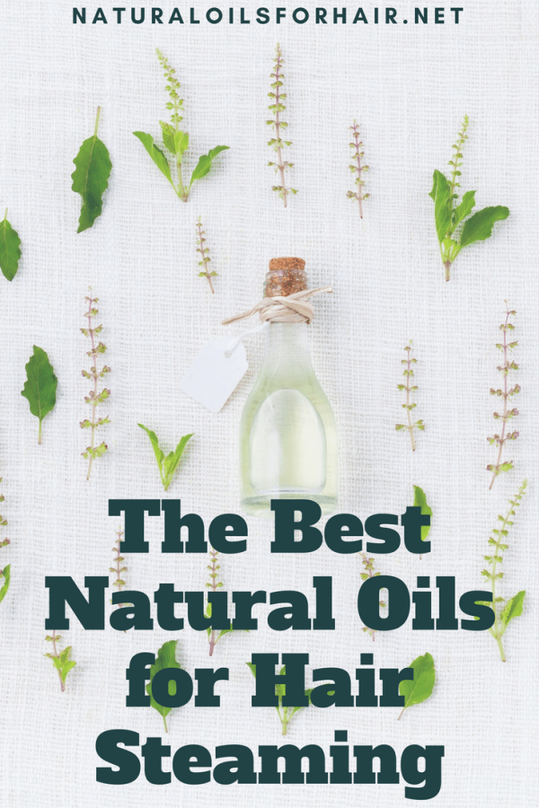 The Best Natural Oils for Hair Steaming