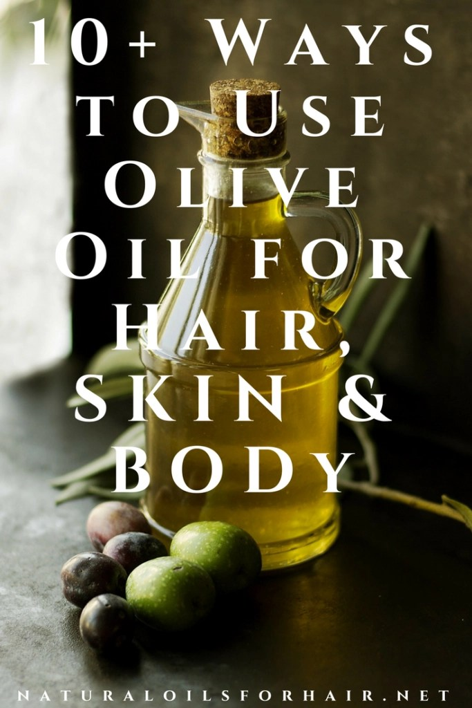 10 Plus Ways to Use Olive Oil for Hair, Skin and Body