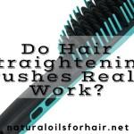 Do Hair Straightening Brushes Really Work?