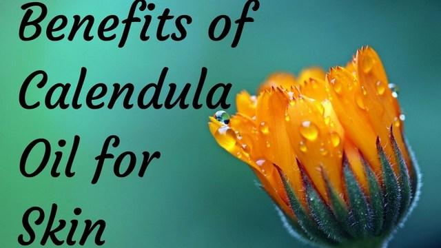 benefits of calendula oil for skin