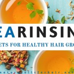 Tea Rinsing Secrets for Healthy Hair Care & Growth