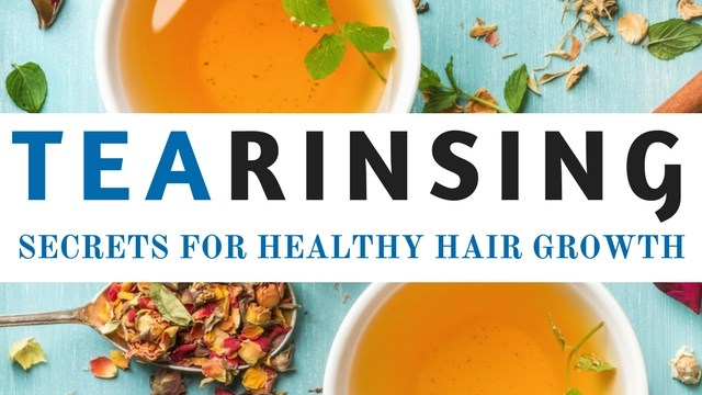 Tea Rinsing Secrets for Healthy Hair Growth