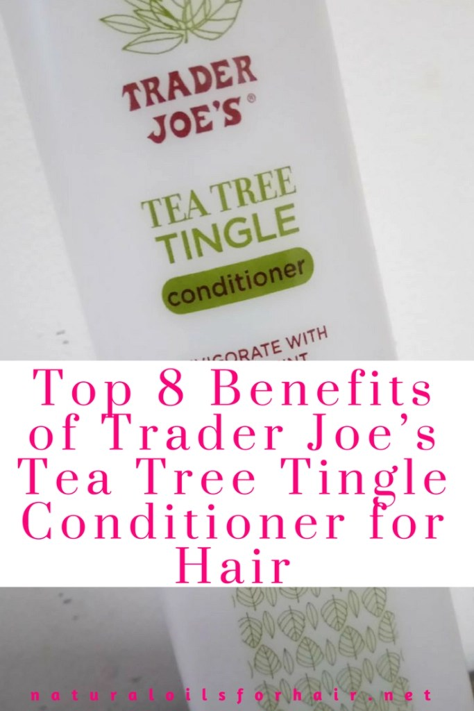 Top 8 Benefits of Trader Joe's Tea Tree Tingle Conditioner for Hair