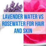 Lavender Water vs Rosewater for Hair and Skin
