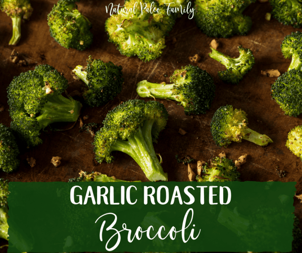 Garlic Roasted Broccoli {Recipe}