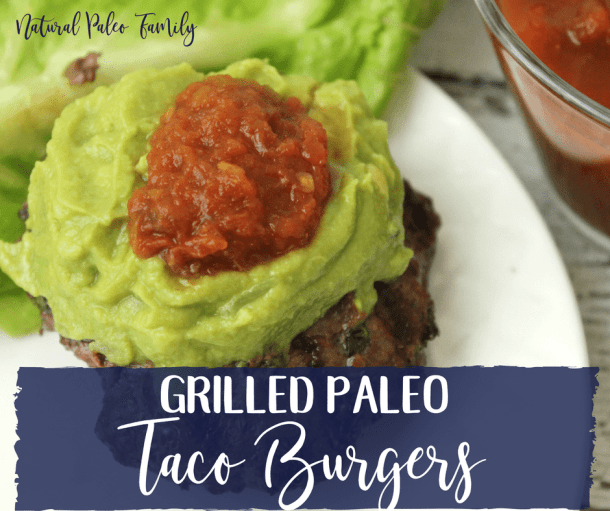 Grilled Paleo Taco Burgers {Recipe}