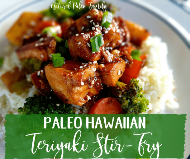 Hawaiian Teriyaki Paleo Stir-Fry {Recipe}