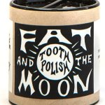 Fat and the Moon: Tooth Polish