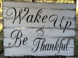 wake-up-and-be-thankful-sign-250