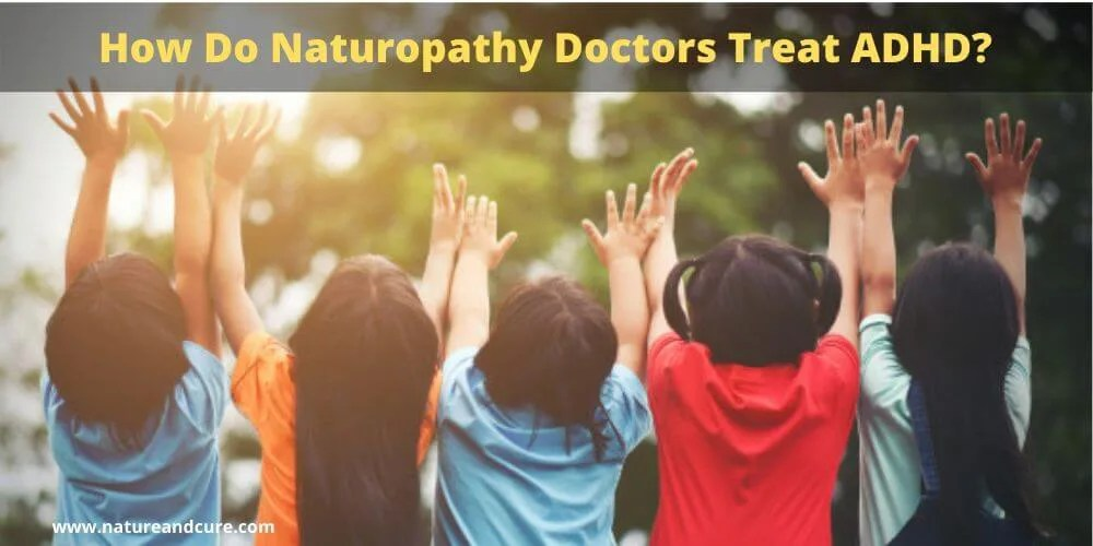 How Do Naturopathy Doctors Treat ADHD_