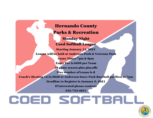 The Hernando County Parks and Recreation Department is seeking teams to play in the upcoming Men's Softball and Coed Softball leagues.