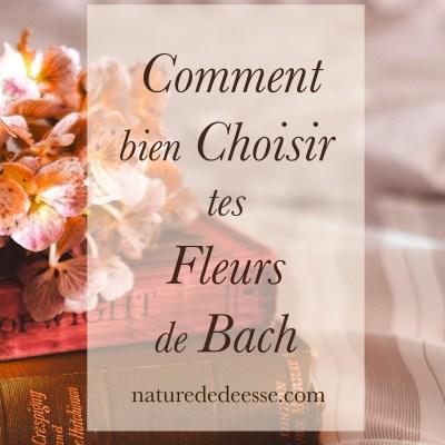Comment Bien Choisir tes Fleurs de Bach