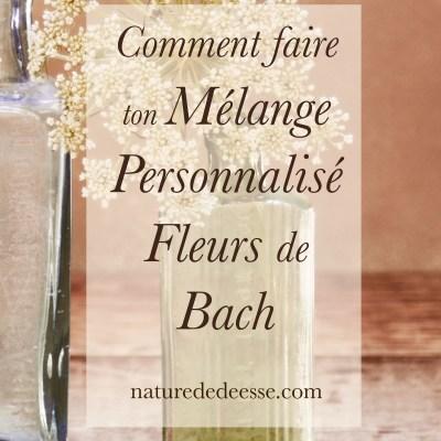 Comment Faire ton Mélange de Fleurs de Bach Personnalisé