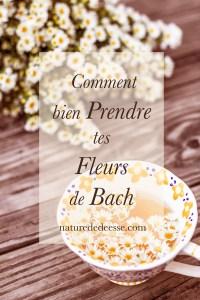 Comment prendre tes fleurs de bach - Nature de déesse