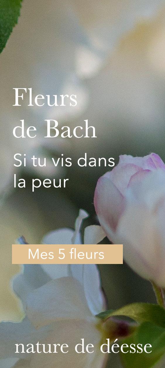 J'ai peur : 5 fleurs de Bach - Nature de déesse