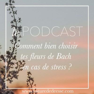 Comment bien choisir tes fleurs de Bach en cas de stress ?