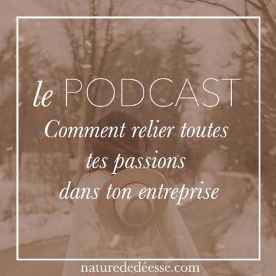 Comment Relier toutes tes Passions dans ton Entreprise ?