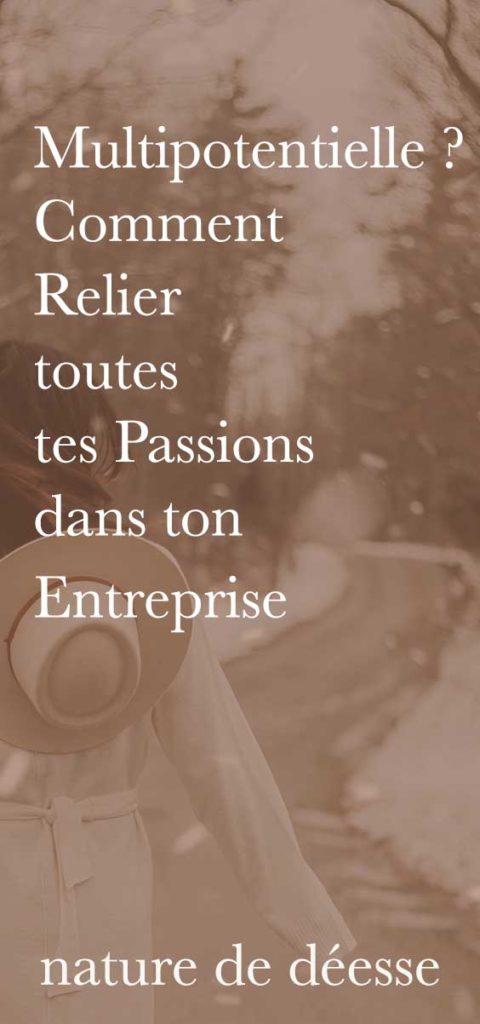Multipotentielle ? Multipassionnée ? Voici pourquoi relie tes passions et centres d'intérets dans ton entreprise et comment !