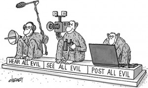 """A humoristic cartoon featuring the three wise monkeys of the Internet Age. The captions are reading: """"Hear All Evil, See All Evil, Post All Evil""""."""