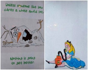 "A collage showing two brandalised Disney design posters. Snowman Olaf from ""Frozen"" has irremediably and tragically melted. The caption reads: ""Unless someone like you cares a whole awful lot, Nothing is going to get better."" And Alice in Wonderland is getting high on a toxic gas canister."