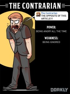 """An infographic in the form of a collectable superhero card. The writing goes: """"The Contrarian Power: Being angry all the time Weakness: Being ignored."""" And the picture illustrating it is a very tense and angry man who goes: """"The contrarian - THE OPPOSITE OF THIS ARTICLE!!!""""."""