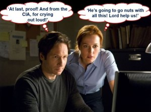 "A meme showing actors David Duchovny and Gillian Anderson starring as Fox Mulder and Dana Scully from cult TV series ""The X-Files"".  The scene is set in a small office.  Both characters are staring at a computer screen.  He thinks: ""At last, proof!  And from the CIA, for crying out loud!""  She thinks: ""He's going to go nuts with all this!  Lord help us!"""