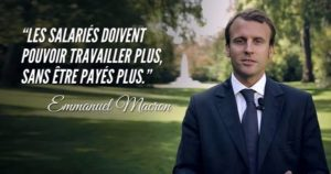"A meme showing French President Emmanuel Macron and one of his quotes: ""Les salaries doivent pouvoir travailler plus, sans etre payes plus."""