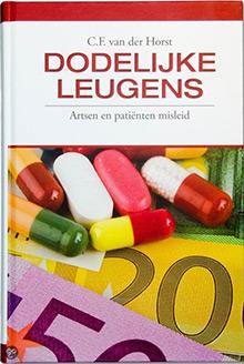 Dodelijke Leugens: artsen en patiënten misleid, van C.F van der Horst
