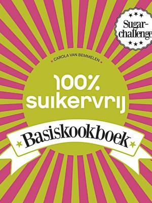 100% suikervrij kookboek Carola van Bemmelen