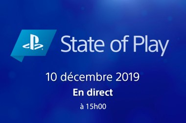 State of Play 10 Décembre 2019
