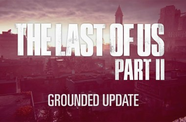 Détails Mise à Jour Grounded The Last Of Us Part II