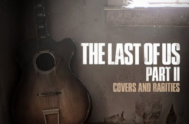 The Last of Us Part II : Covers and Rarities Pochette