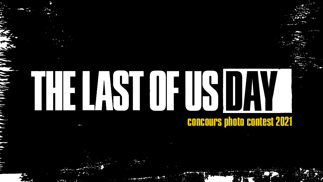 Concours The Last Of Us Day