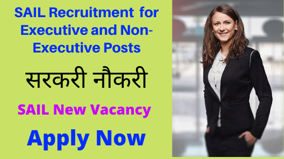 SAIL Recruitment 2019 - Apply Now for Executive and Non-Executive Posts