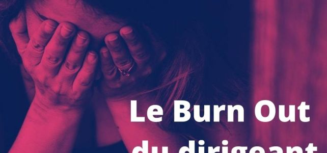 Burn out du dirigeant