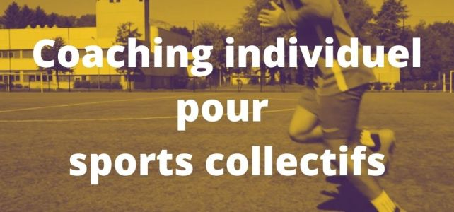 Coaching individuel pour sportis collectifs