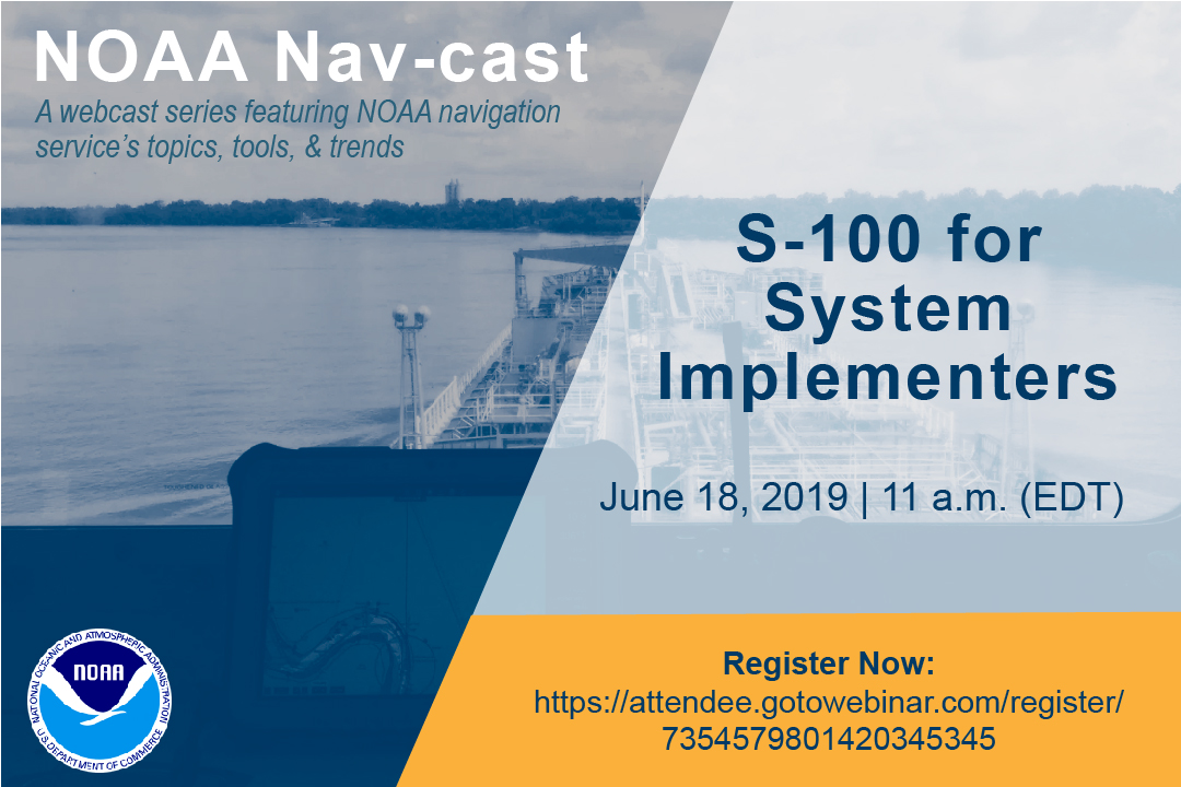 NOAA Nav-cast announcement for S-100 System Implementers presentation