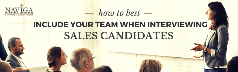 How to Best Include Your Team When Interviewing Sales Candidates