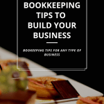 10 Simple Bookkeeping Tips to Build Your Business