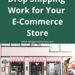 How to Make Drop Shipping Work for Your E-Commerce Store