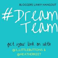 Bloggers #Dream Team Linky 113