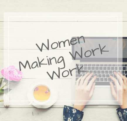 women making work work