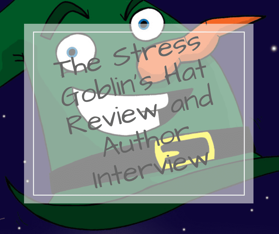 The Stress Goblin's Hat Author Interview and Review