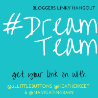 #DreamTeam Bloggers Linky Week 167