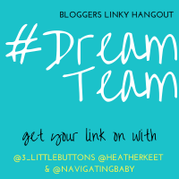 The #DreamTeam Bloggers Linky 175