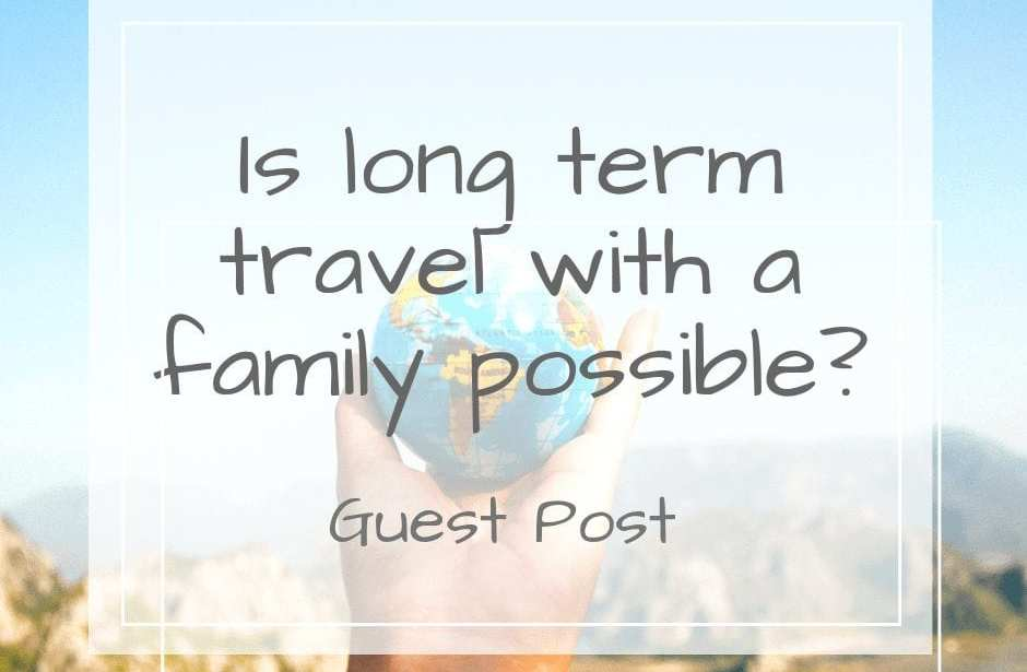 long term travel with a family