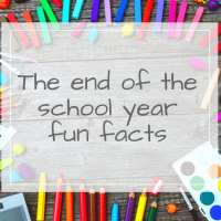 The end of the school year facts
