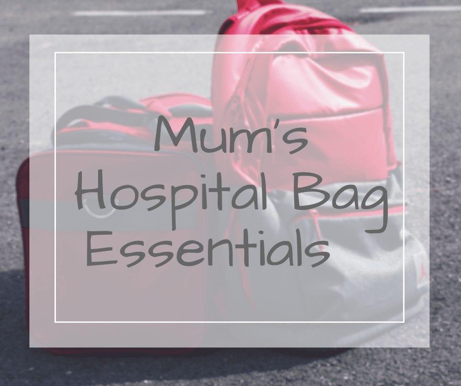 Mum's Hospital bag