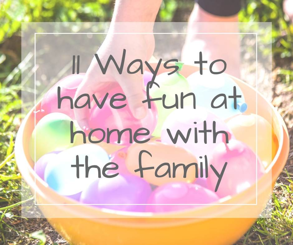 11 ways to have fun at home